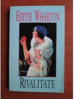 Anticariat: Edith Wharton - Rivalitate