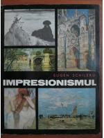 Anticariat: Eugen Schileru - Impresionismul