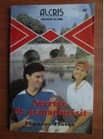 Anticariat: Frances Flores - Secrete de nemarturisit