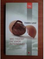 Anticariat: Frederic Lenoir - Mic tratat de viata interioara
