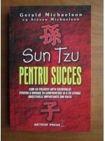 Anticariat: Gerald Michaelson - Sun Tzu pentru succes