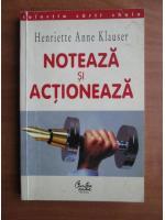 Henriette Anne Klauser - Noteaza si actioneaza