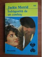 Anticariat: Jackie Merrid - Indragostita de un cowboy
