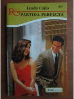 Anticariat: Linda Cajio - Partida perfecta