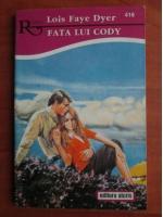 Anticariat: Lois Faye Dyer - Fata lui Cody