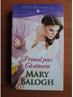 Mary Balogh - Primul pas: casatoria