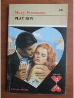 Anticariat: Mary Freeman - Play-Boy