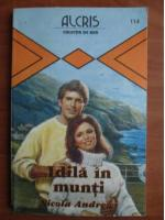 Anticariat: Nicola Andrews - Idila in munti