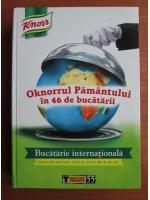 Anticariat: Oknorul Pamantului in 46 de bucatarii. Bucatarie internationala