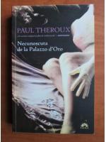 Paul Theroux - Necunoscuta de la Palazzo d`Oro