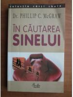 Anticariat: Phillip C. McGraw - In cautarea sinelui