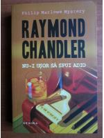 Anticariat: Raymond Chandler - Nu-i usor sa spui adio