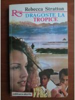 Anticariat: Rebecca Stratton - Dragoste la tropice