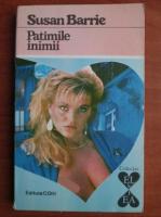 Susan Barrie - Patimile inimii