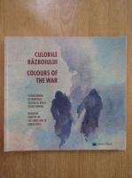 Adrian Buga - Culorile razboiului. Colours of the War