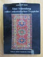 Anticariat: Albrecht Hopf - Eine Sammlung edler orientalischer Teppiche