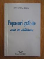 Anticariat: Alexandru Baciu - Popasuri grabite