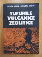 Alexandru Marton - Tufurile vulcanice zeolitice