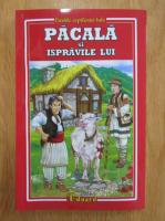 Anticariat: C. Negruzzi, Ioan Slavici, I. Creanga - Pacala si ispravile lui