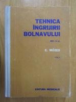 Anticariat: Carol Mozes - Tehnica ingrijirii bolnavului (volumul 2)
