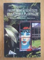 Anticariat: Constantin Parvu - Frumusete si sanatate cu ajutorul plantelor
