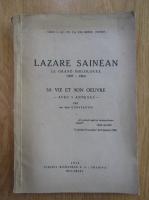 Anticariat: Constantin Saineanu - Lazare Sainean, le grand philologue. Sa vie et son oeuvre