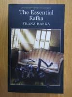 Franz Kafka - The Essential Kafka