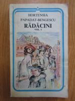 Anticariat: Hortensia Papadat Bengescu - Radacini (volumul 1)