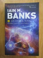 Anticariat: Iain M. Banks - Jucatorul total (volumul 2)
