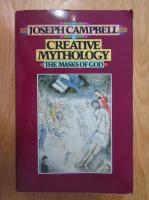 Joseph Campbell - The Masks of God. Creative Mythology
