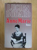 Anticariat: Lucien Bodard - Anne Marie