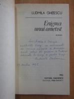 Anticariat: Ludmila Ghitescu - Enigma unui ametist (cu autograful autorului)