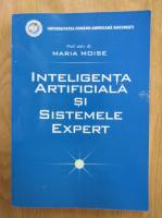 Anticariat: Maria Moise - Inteligenta artificiala si sistemele expert