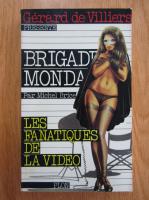Anticariat: Michel Brice - Brigade mondaine. Les fanatiques de la video
