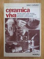 Anticariat: Nino Caruso - Ceramica viva