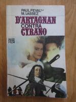 Anticariat: Paul Feval fiul - D'Artagnan contra Cyrano