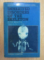 Anticariat: Peter Beighton - Inherited Disorders of the Skeleton