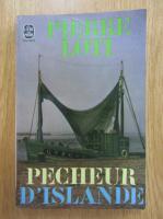 Anticariat: Pierre Loti - Pecheur d'islande