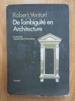 Robert Venturi - De l'ambiguite en architecture