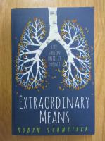 Robyn Schneider - Extraordinary Means