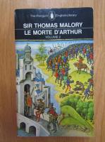 Thomas Malory - Le morte d'Arthur (volumul 2)
