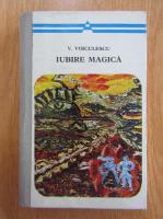 Anticariat: V. Voiculescu - Iubire magica
