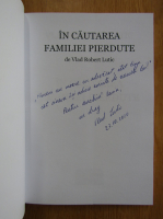 Anticariat: Vlad Robert Lutic - In cautarea familiei pierdute (cu autograful autorului)