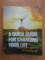A Quick Guide For Changing Your Life