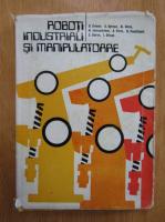 Alexandru Dorin - Roboti industriali si manipulatoare