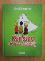Anticariat: Astrid Lindgren - Karlsson de-pe-acoperis