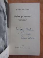 Barbu Solacolu - Umbre pe drumuri (cu autograful autorului)