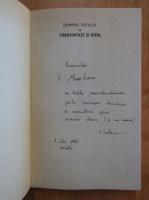 Anticariat: Dumitru Tiutiuca - Creativitate si ideal (cu autograful autorului)
