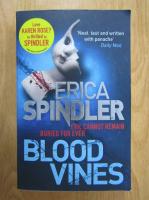 Anticariat: Erica Spindler - Blood Vines