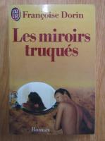 Anticariat: Francoise Dorin - Les miroirs truques